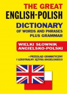 THE GREAT ENGLISH POLISH DICTIONARY OF WORDS ang