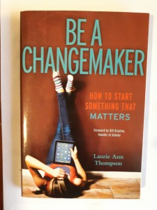 Be a Changemaker How to start something that matte